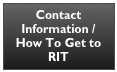 Contact Information / How To Get to RIT